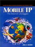 Mobile IP: The Internet Unplugged