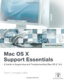Apple Training Series: Mac OS X Support Essentials (Apple Training)