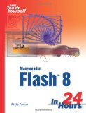 Sams Teach Yourself Macromedia Flash 8 in 24 Hours
