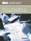 A Guide to the Business Analysis Body of Knowledgeu00ae (BABOKu00ae Guide)
