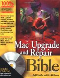 Mac Upgrade and Repair Bible, Third Edition