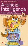 Artificial Intelligence: A Guide to Intelligent Systems (2nd Edition)