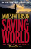 Saving the World (Maximum Ride, Book 3)