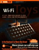 Wi-Fi Toys: 15 Cool Wireless Projects for Home, Office, and Entertainment (ExtremeTech)