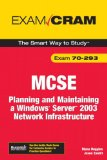 MCSA/MCSE 70-294 Exam Cram: Planning, Implementing, and Maintaining a Microsoft Windows Server 2003 Active Directory Infrastructure (2nd Edition)