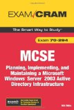 MCSE 70-294 Exam Prep: Planning, Implementing, and Maintaining a Microsoft Windows Server 2003 Active Directory Infrastructure (2nd Edition)