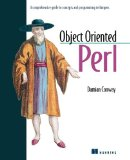 Object Oriented Perl: A Comprehensive Guide to Concepts and Programming Techniques
