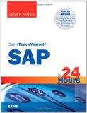 Sams Teach Yourself SAP in 24 Hours (4th Edition) (Sams Teach Yourself -- Hours)