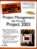 The Complete Idiot's Guide to Project Management with Microsoft Project 2003