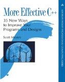 More Effective C++: 35 New Ways to Improve Your Programs and Designs