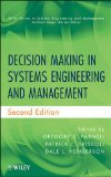 Decision Making in Systems Engineering and Management (Wiley Series in Systems Engineering and Management)