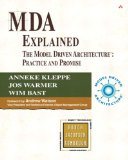 MDA Explained: The Model Driven Architectureu2122: Practice and Promise