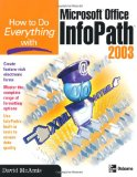 How to Do Everything with Microsoft Office InfoPath 2003 (How to Do Everything)