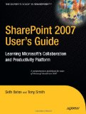 SharePoint 2007 User's Guide: Learning Microsoft's Collaboration and Productivity Platform