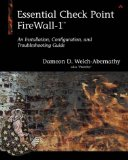 Essential Checkpoint Firewall-1: An Installation, Configuration, and Troubleshooting Guide
