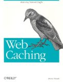 Web Caching (O'Reilly Internet Series)