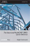 The Illustrated AutoCAD  2005 Quick Reference Guide (Illustrated AutoCAD Quick Reference)