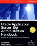 Oracle Application Server 10g Administration Handbook (Osborne ORACLE Press Series)