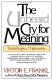 The Unheard Cry for Meaning: Psychotherapy and Humanism (Touchstone Books)