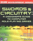 Swords & Circuitry: A Designer's Guide to Computer Role-Playing Games (Premier Press Game Development)