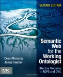 Semantic Web for the Working Ontologist, Second Edition: Effective Modeling in RDFS and OWL