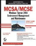 MCSA/MCSE: Windows Server 2003 Environment Management and Maintenance Study Guide: Exam 70-290