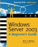Windows Server 2003: A Beginner's Guide (Beginner's Guide)