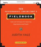 The Performance Consultant's Fieldbook: Tools and Techniques for Improving Organizations and People (Essential Knowledge Resource)