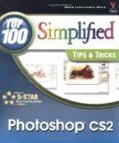 Photoshop CS2 : Top 100 Simplified Tips & Tricks