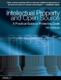 Intellectual Property and Open Source: A Practical Guide to Protecting Code