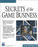 Secrets of the Game Business (Game Development Series)