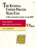The Rational Unified Process Made Easy: A Practitioner's Guide to the RUP: A Practitioner's Guide to the RUP